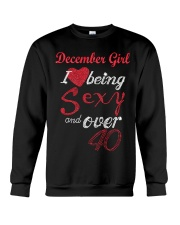 December Girl Sexy And Over 40 Crewneck Sweatshirt thumbnail
