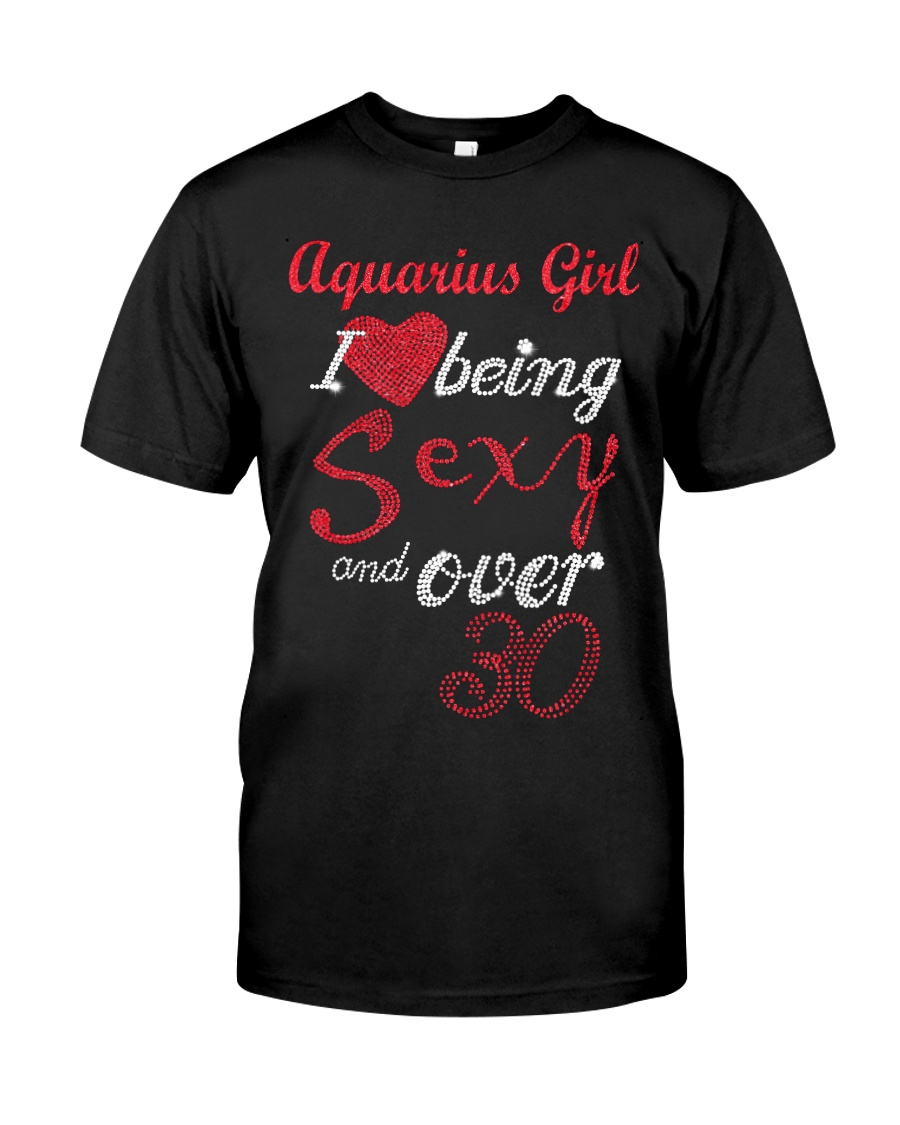 Aquarius Girl Sexy And Over 30 Classic T-Shirt