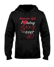 Aquarius Girl Sexy And Over 30 Hooded Sweatshirt thumbnail