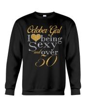 October Girl Sexy And Over 50 Crewneck Sweatshirt thumbnail
