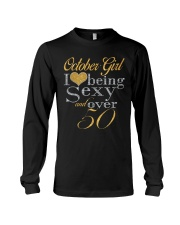 October Girl Sexy And Over 50 Long Sleeve Tee thumbnail