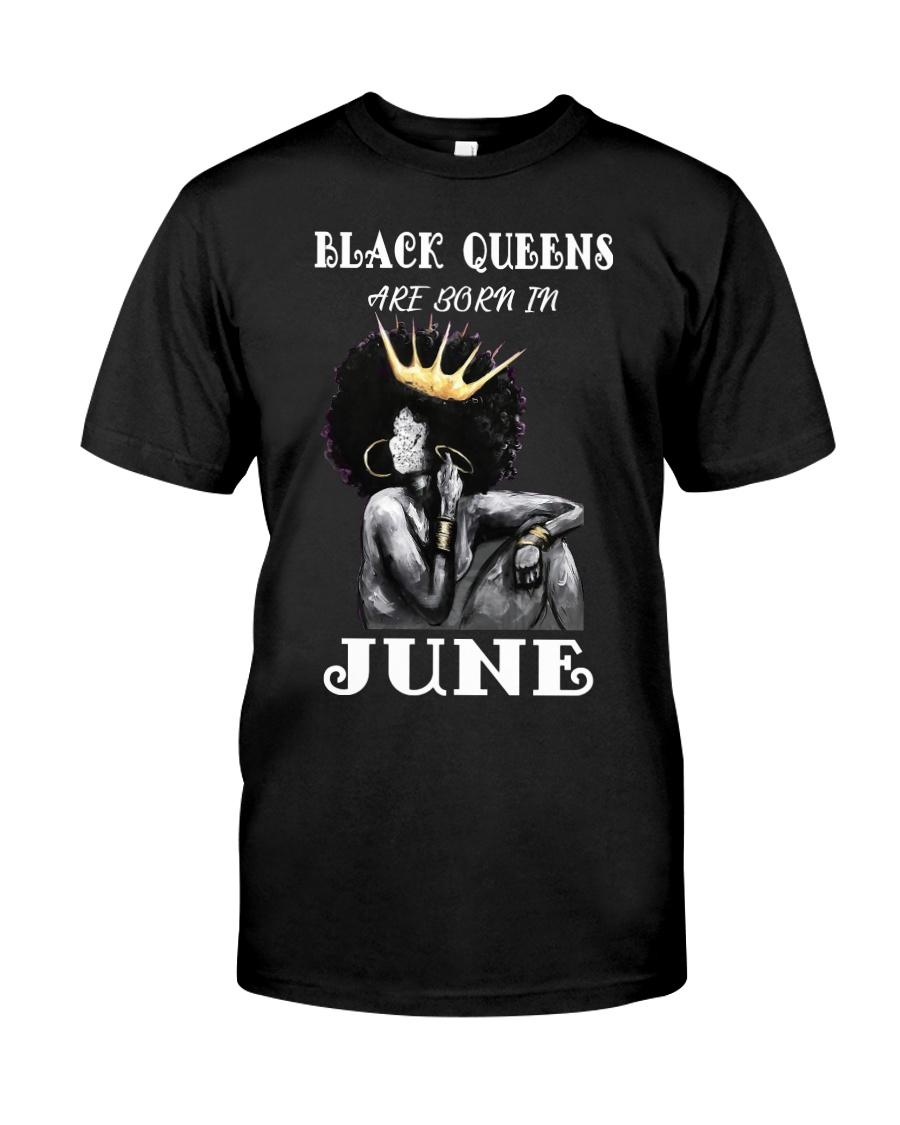 Black Queens Are Born In June  Classic T-Shirt