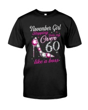 November Girl Over 60 Like A Boss Classic T-Shirt front