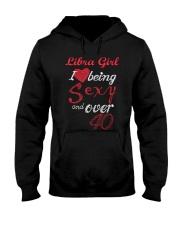 Libra Girl Sexy And Over 40 Hooded Sweatshirt thumbnail