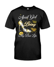 April Girl Living My Best Life Classic T-Shirt front