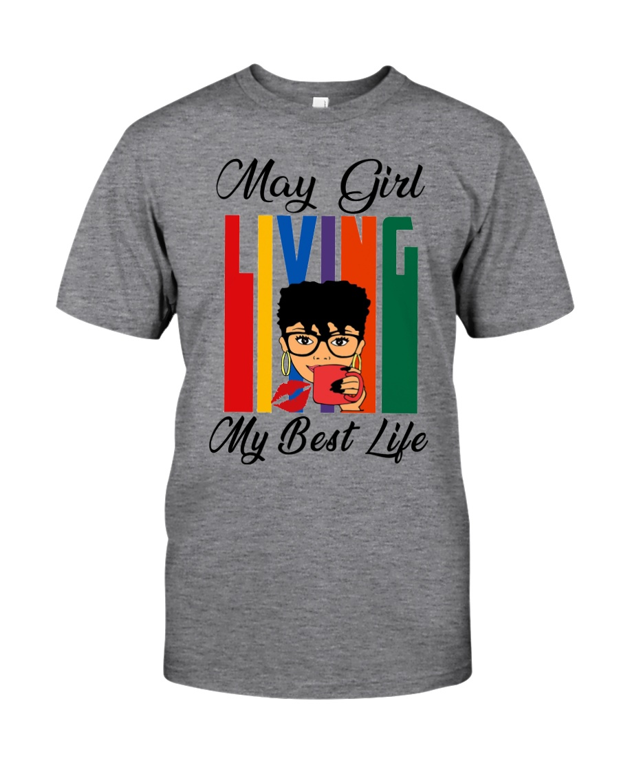 May Girl Living My Best Life Classic T-Shirt