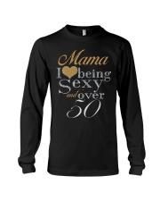 Mama Sexy And Over 50 Long Sleeve Tee thumbnail