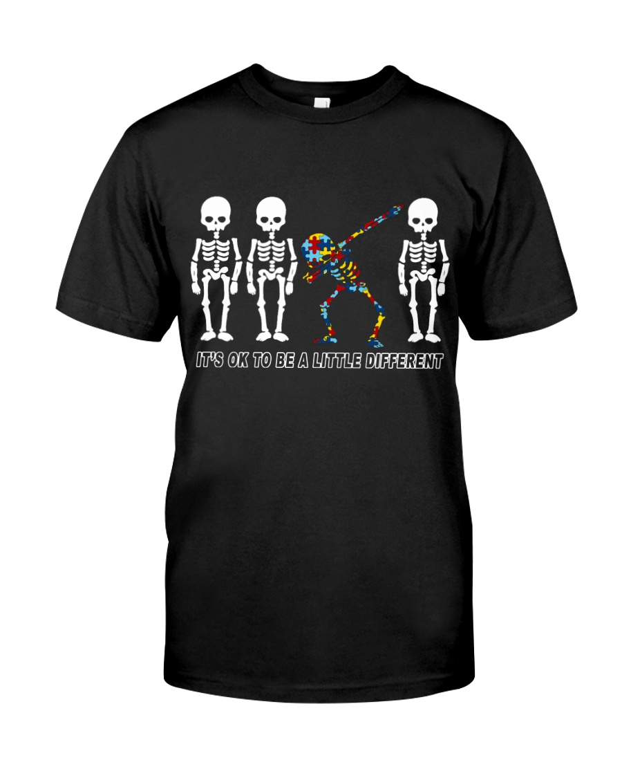 It's Ok to be a Little Different Classic T-Shirt