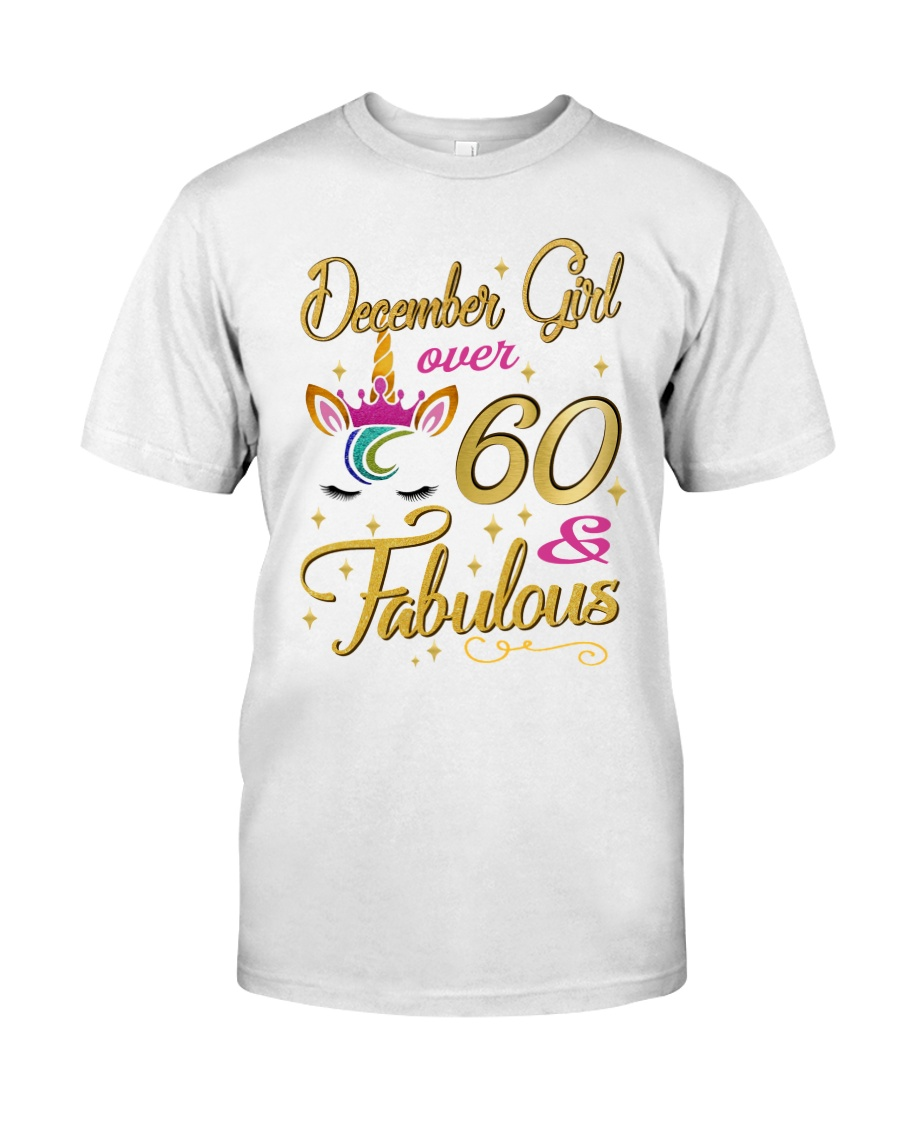 December Girl Fabulous And Over 60 Classic T-Shirt