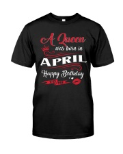 A Queen Was Born In April  Classic T-Shirt front