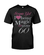 Scorpio Girl Magic And Over 60 Classic T-Shirt front