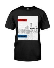 MY STORY BEGINS IN CHICAGO Classic T-Shirt front