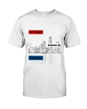 MY STORY BEGINS IN CHICAGO Classic T-Shirt thumbnail