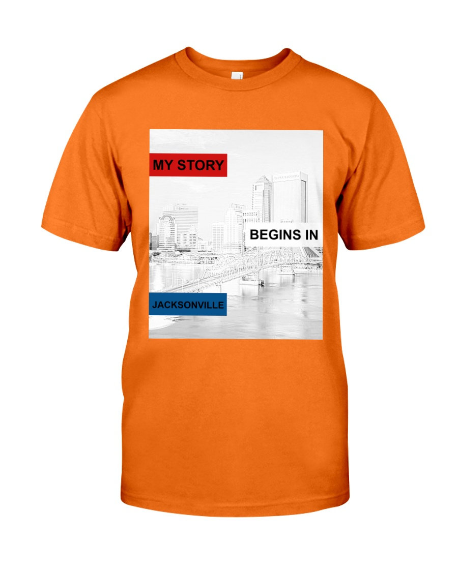 MY STORY BEGINS IN JACKSONVILLE Classic T-Shirt