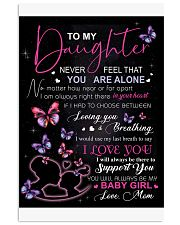 To My Daughter Never Feel That You Are Alone 11x17 Poster thumbnail