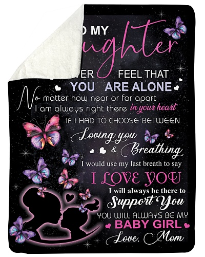 To My Daughter Never Feel That You Are Alone