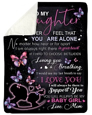"To My Daughter Never Feel That You Are Alone Large Sherpa Fleece Blanket - 60"" x 80"" front"