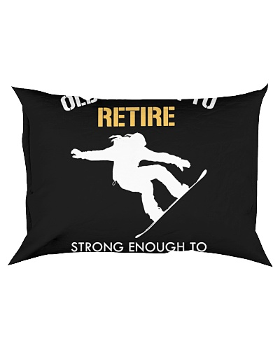 RETIRE STRONG GO SNOWBOARDING