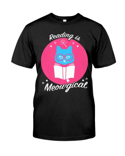 CUTE READING IS MEOWGICAL BEST FUNNY CUTE GIFT