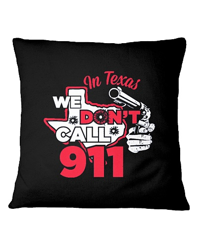 IN TEXAS WE DONT CALL 911 FUNNY CUTE GIFT IDEAL