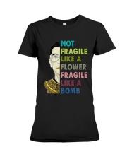 NOT FRAGILE LIKE A FLOWER Premium Fit Ladies Tee thumbnail