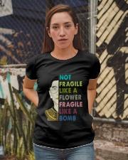 NOT FRAGILE LIKE A FLOWER Ladies T-Shirt apparel-ladies-t-shirt-lifestyle-03