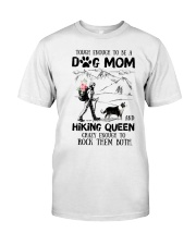 Tough enough to be a Dog mom and Hiking queen Classic T-Shirt front