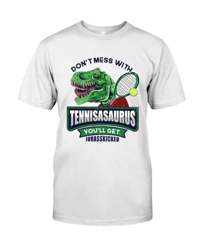 Do Not Mess With Tennisasaurus