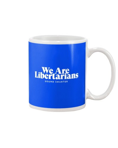 We Are Libertarians Mug