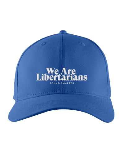 We Are Libertarians Hat
