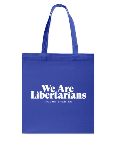We Are Libertarians Re-Useable Tote