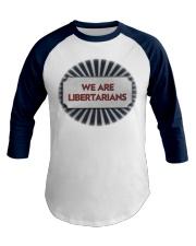 We Are Libertarians Air Force Design Shirt Baseball Tee thumbnail