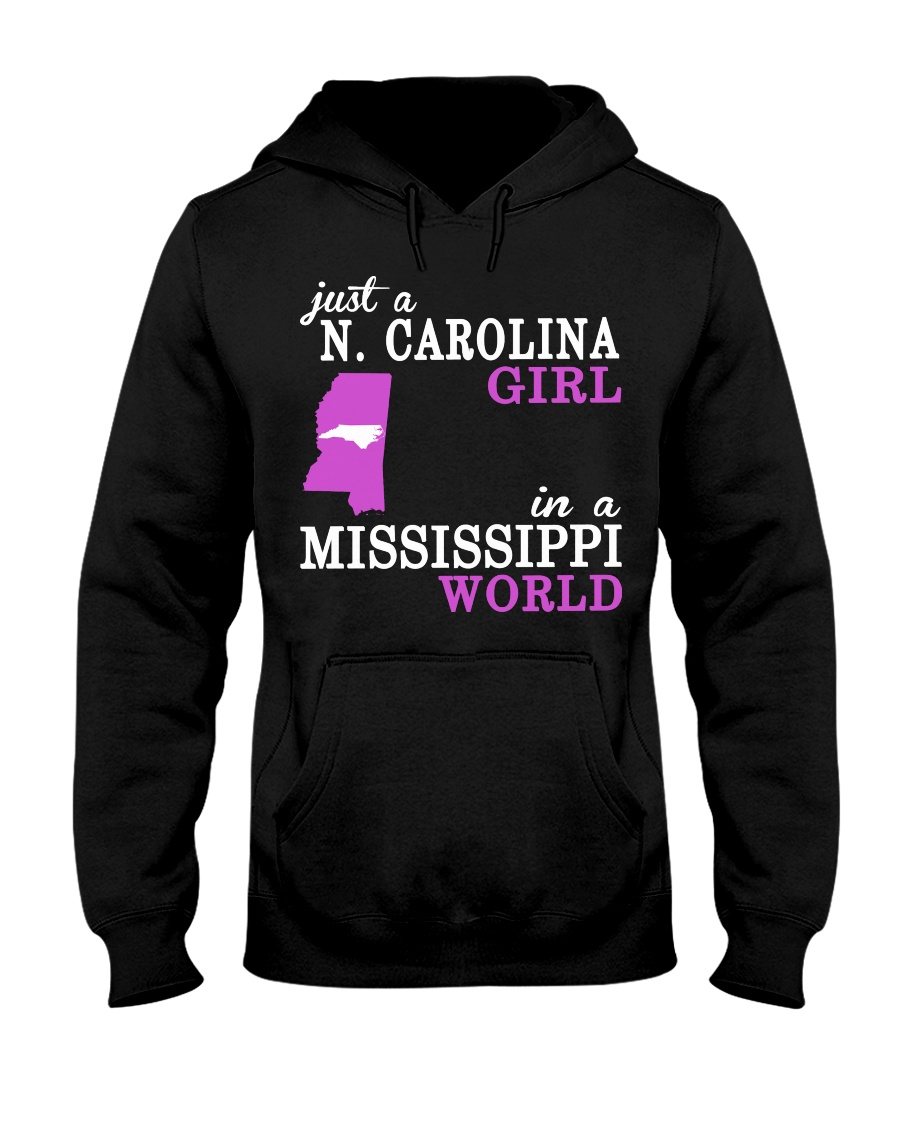 N Carolina - Mississippi - Just a shirt - Hooded Sweatshirt