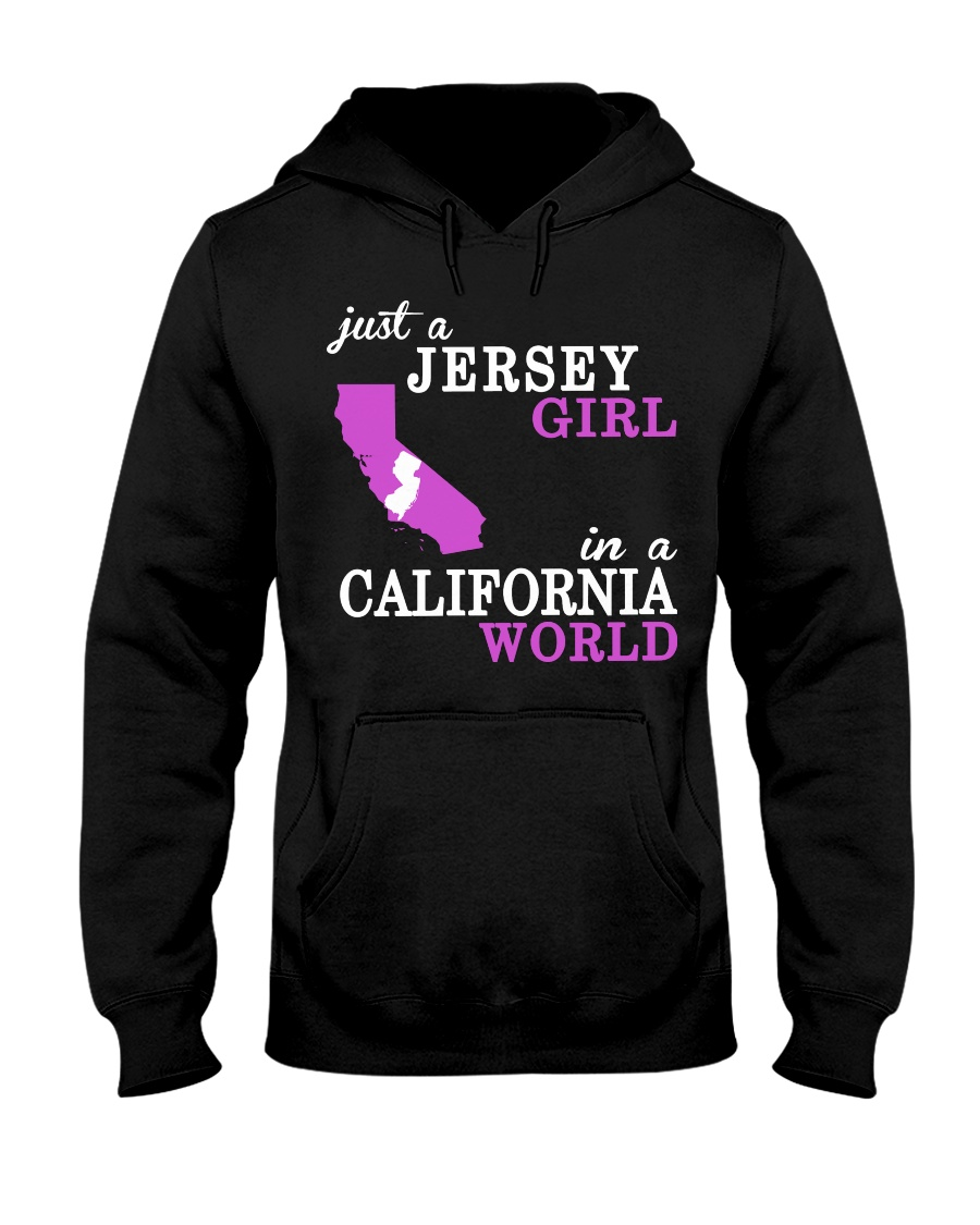New Jersey -California- Just a shirt - Hooded Sweatshirt