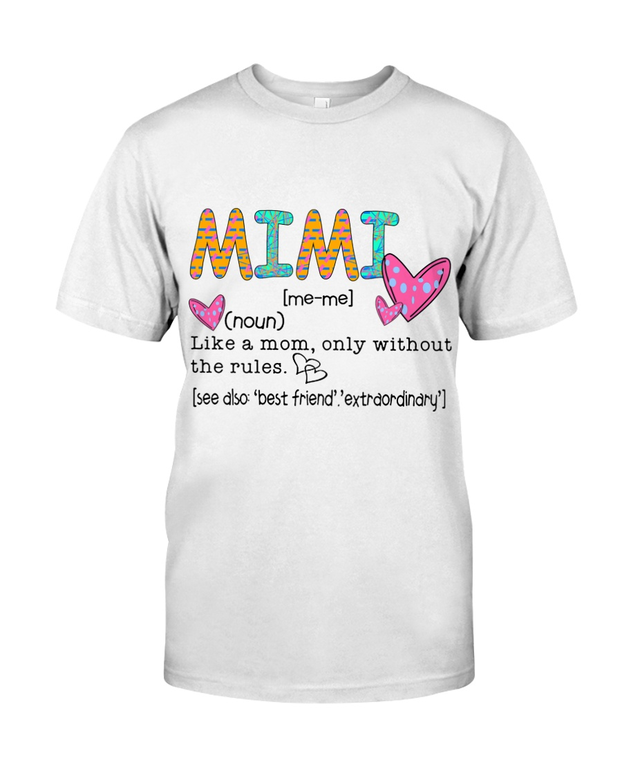 Mimi Like A Mom Only Without The Rules Classic T-Shirt