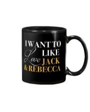 I Want To Love Like Jack and Rebecca - Front Mug thumbnail