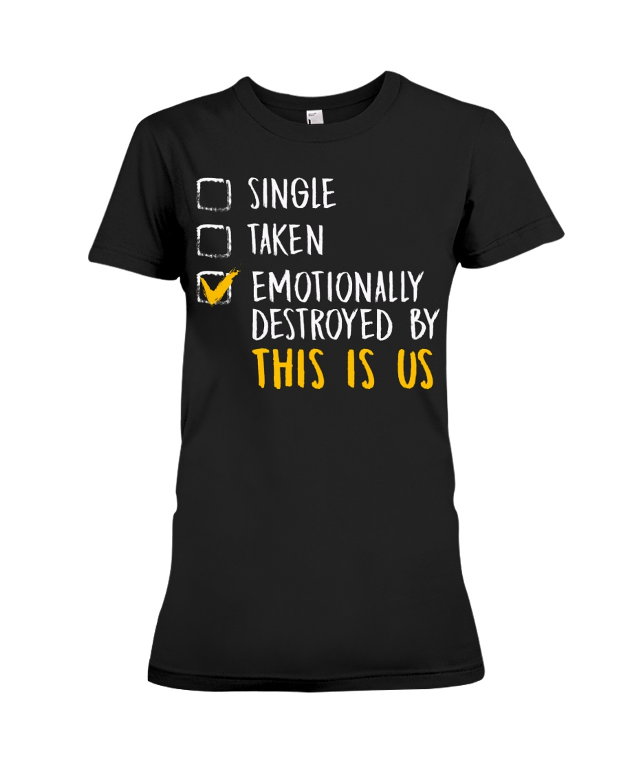 Emotionally Destroyed By This Is Us - Front Premium Fit Ladies Tee