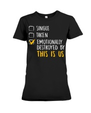 Emotionally Destroyed By This Is Us - Front Premium Fit Ladies Tee front