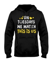 On Tuesday We Watch This Is Us - Front Hooded Sweatshirt thumbnail