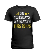 On Tuesday We Watch This Is Us - Front Ladies T-Shirt tile