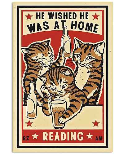 Cat He Wished He Was At Home Reading Poster
