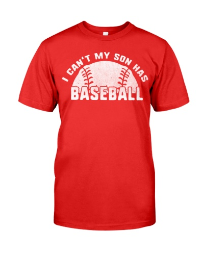 I Can't My Son Has Baseball T Shirt