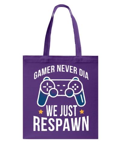 Gamer never Die we just respawn