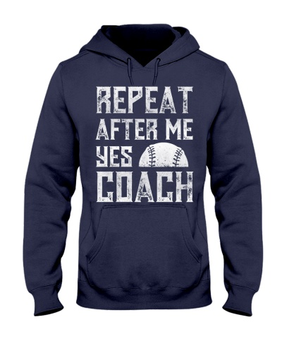 Repeat After Me Yes Coach T-Shirt