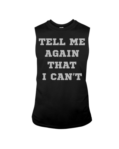 TELL ME AGAIN THAT I CAN'T Sweat Activated Gym T-S