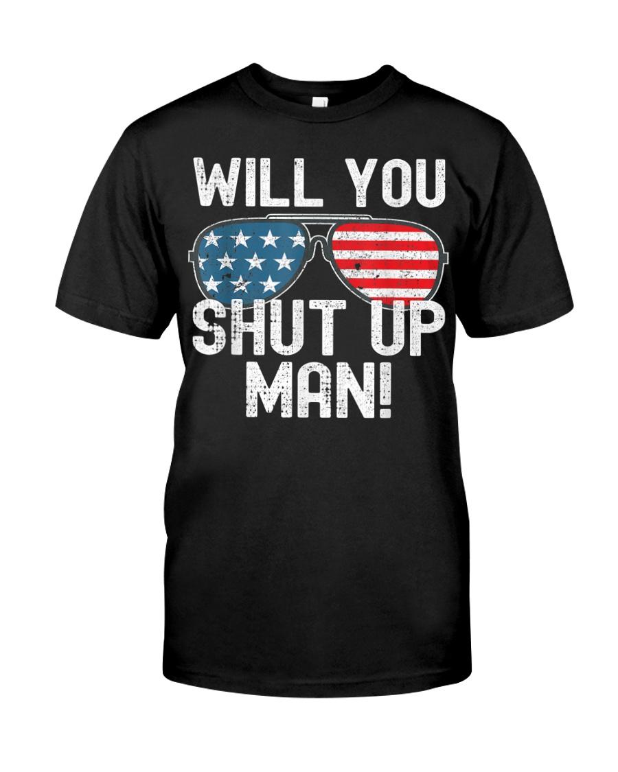Will You Shut Up Man - Biden-Harris 2020 Classic T-Shirt