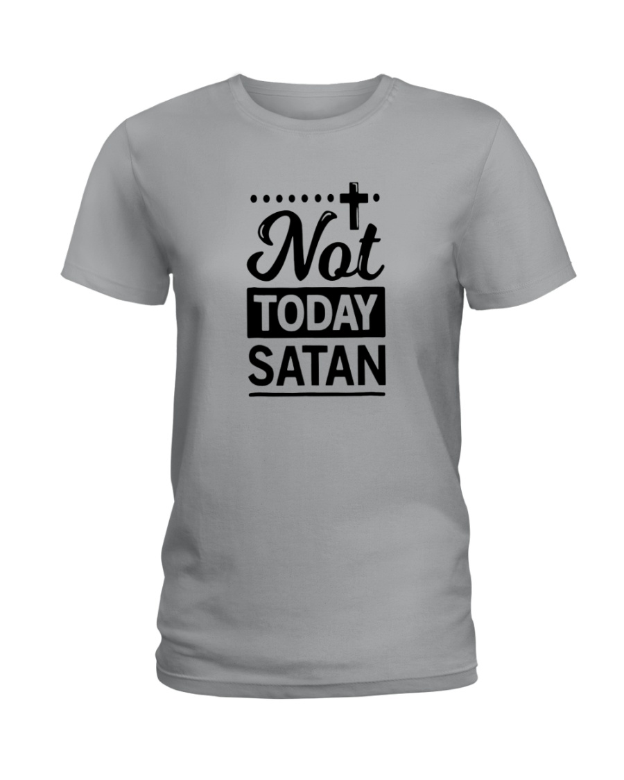 not today satan Ladies T-Shirt