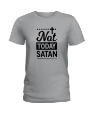 not today satan Ladies T-Shirt front