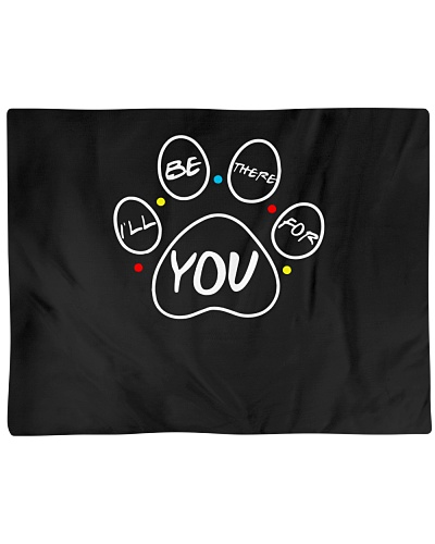 Ill Be There for You T-Shirt Dog Paw Friends