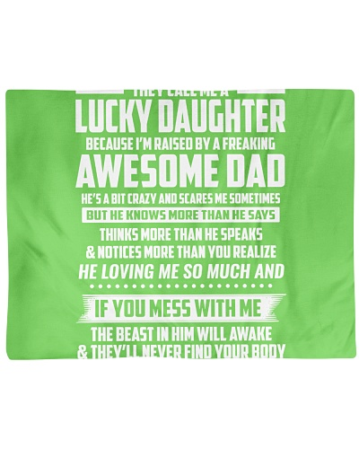 THEY CALL ME A LUCKY DAUGHTER FREAKING AWESOME DAD